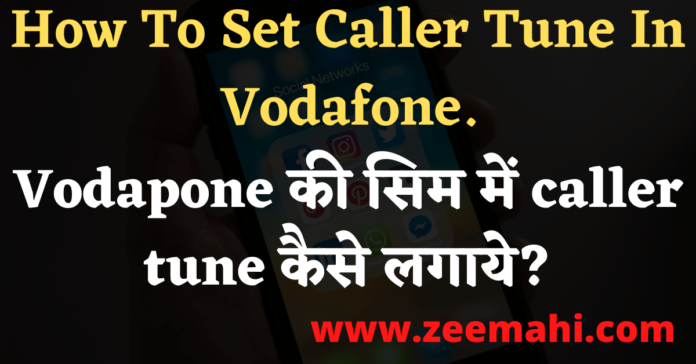 How To Set Caller Tune In Vodafone 2020 In Hindi
